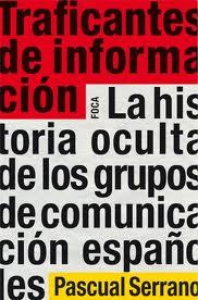 """""""Traficantes de información"""", libro de Pascual Serrano"""
